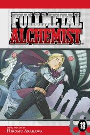 Fullmetal Alchemist, Vol. 18【電子書籍】[ Hiromu Arakawa ]