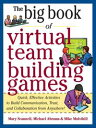 Big Book of Virtual Teambuilding Games: Quick, Effective Activities to Build Communication, Trust and Collabor…