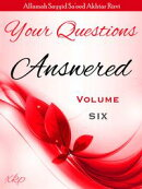 Your Questions Answered - Volume 6