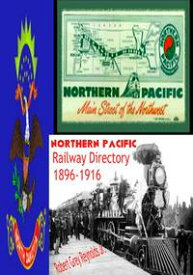 Northern Pacific Railway Directory Fargo, North Dakota 1896-1916【電子書籍】[ Robert Grey Reynolds Jr ]