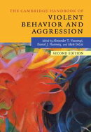 The Cambridge Handbook of Violent Behavior and Aggression