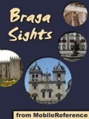 Braga Sights: a travel guide to the top 20 attractions in Braga, Portugal (Mobi Sights)