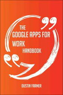 The Google Apps for Work Handbook - Everything You Need To Know About Google Apps for Work