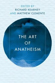 The Art of Anatheism【電子書籍】