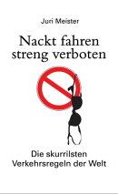 Nackt fahren streng verboten. Die skurrilsten Verkehrsregeln der Welt