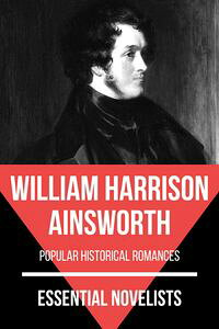 EssentialNovelists-WilliamHarrisonAinsworthpopularhistoricalromances