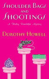 Shoulder Bags and Shootings【電子書籍】[ Dorothy Howell ]