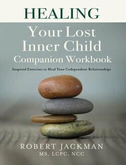 Healing Your Lost Inner Child Companion Workbook
