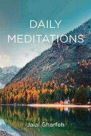 Daily Meditations【電子書籍】[ Jalal Gharfeh ]