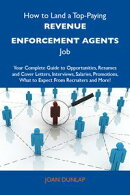 How to Land a Top-Paying Revenue enforcement agents Job: Your Complete Guide to Opportunities, Resumes and C…