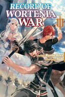 Record of Wortenia War: Volume 2