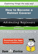 How to Become a Helmet Coverer