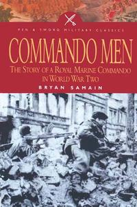 CommandoMenTheStoryofARoyalMarineCommandoinWorldWarTwo