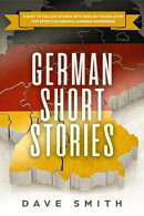 German Short Stories: 8 Easy to Follow Stories with English Translation For Effective German Learning Experi…