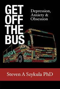 Get Off the BusDepression, Anxiety & Obsession【電子書籍】[ Steven A. Szykula ]