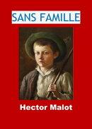 SANS FAMILLE (Edition Intégrale - Version Illustrée)