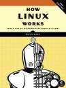 How Linux Works, 2nd EditionWhat Every Superuser Should Know【電子書籍】[ Brian Ward ]