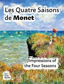 Les Quatre Saisons de MonetImpressions of the Four Seasons【電子書籍】[ Ethan Safron ]