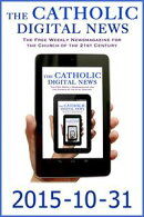 The Catholic Digital News 2015-10-31 (Special Issue: Pope Francis and the Synod on the Family)