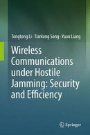Wireless Communications under Hostile Jamming: Security and Efficiency