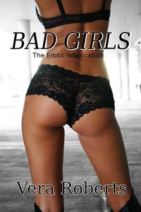 TheEroticIntoxication:BadGirls