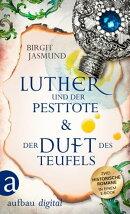 Luther und der Pesttote & Der Duft des Teufels
