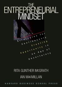 The Entrepreneurial MindsetStrategies for Continuously Creating Opportunity in an Age of Uncertainty【電子書籍】[ Ian MacMillan ]