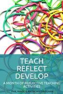 Teach Reflect Develop: A Month of Reflective Teaching Activities