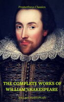 The Complete Works of William Shakespeare (Best Navigation, Active TOC) (Prometheus Classics)