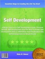 Self DevelopmentA Single Source For Self Development Goals, Personal Growth, Self Development And The Way To Power, Self Development Hints In Affirmation And Visualization Aaa and Self Development For Smart People【電子書籍】[ Viola Bower ]