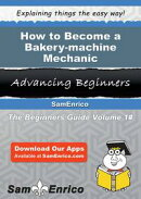 How to Become a Bakery-machine Mechanic