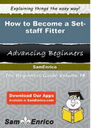 How to Become a Set-staff Fitter