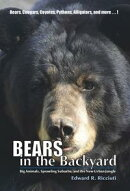 Bears in the Backyard: Big Animals, Sprawling Suburbs, and the New Urban Jungle