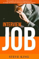 Job Interview: The Complete Job Interview Preparation and 70 Tough Job Interview Questions with Winning Answ…