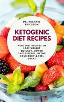 Ketogenic Diet Recipes: Keto Diet Recipes to Lose Weight Quickly, Lower Cholesterol, Detox Your Body & Feel …