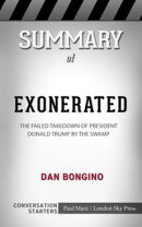 Summary of Exonerated: The Failed Takedown of President Donald Trump by the Swamp by Dan Bongino: Conversati…