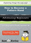 How to Become a Pattern Hand