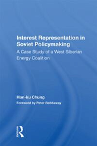 InterestRepresentationInSovietPolicymakingACaseStudyOfAWestSiberianEnergyCoalition