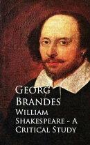 William Shakespeare - A Critical Study