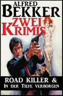 Zwei Krimis: Road Killer & In der Tiefe verborgen