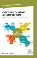 Cost Accounting & Management Essentials You Always Wanted To Know