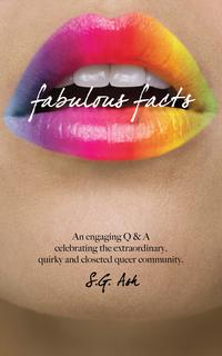 Fabulous FactsAn Engaging Q & A Celebrating The Extraordinary, Quirky, Queer Community【電子書籍】[ S.G. Ash ]