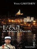 L'exil, de Malana à Marseille