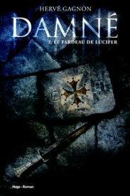 Damn? T02 Le fardeau de Lucifer【電子書籍】[ Herve Gagnon ]