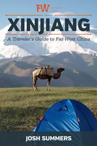 Xinjiang | A Traveler's Guide to Far West China【電子書籍】[ Josh Summers ]