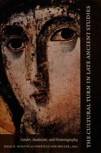 The Cultural Turn in Late Ancient StudiesGender, Asceticism, and Historiography【電子書籍】[ Philip Rousseau ]