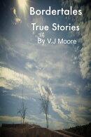 Bordertales: True Stories Volume One