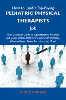 How to Land a Top-Paying Pediatric physical therapists Job: Your Complete Guide to Opportunities, Resumes an…