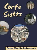 Corfu Sights: a travel guide to the top 15 attractions in Corfu island, Greece (Mobi Sights)