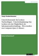 Unterrichtsstunde: Im Lexikon Nachschlagen - Unterrichtsplanung: Das Lexikon als eine Möglichkeit der Infor…